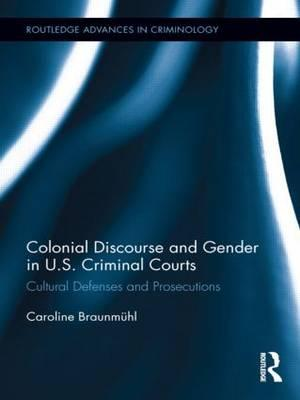 Colonial Discourse and Gender in U.S. Criminal Courts
