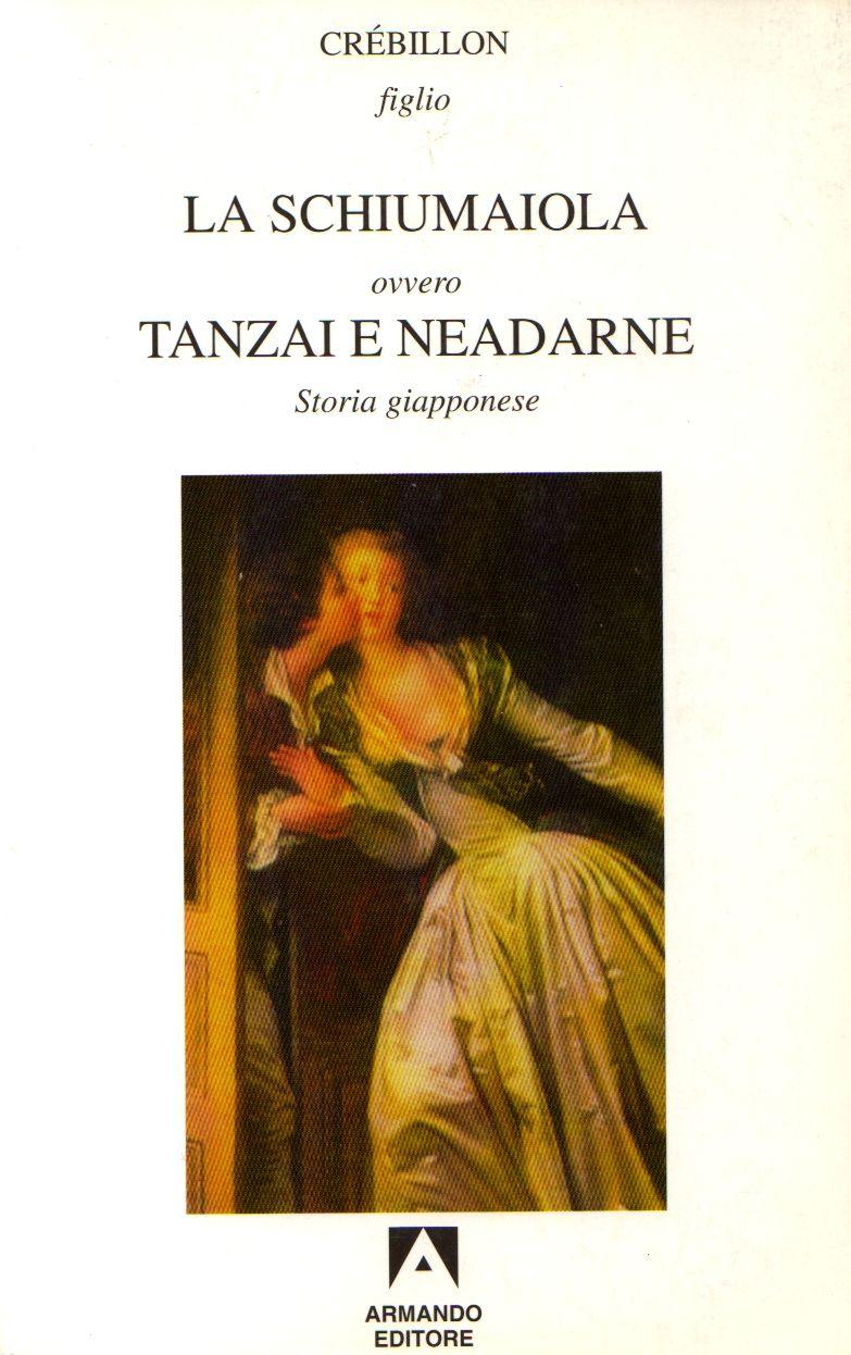 La schiumaiola ovvero Tanzai e Neadarne