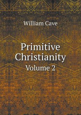 Primitive Christianity Volume 2