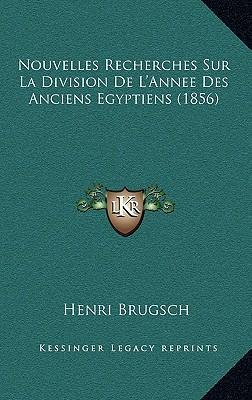Nouvelles Recherches Sur La Division de L'Annee Des Anciens Egyptiens (1856)