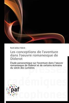 Les Conceptions de l'Aventure Dans l'Oeuvre Romanesque de Diderot