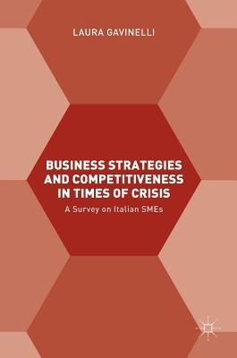 Business Strategies and Competitiveness in Times of Crisis
