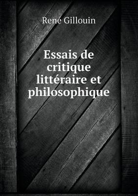 Essais de Critique Litteraire Et Philosophique