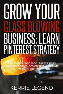 Grow Your Glass Blowing Business