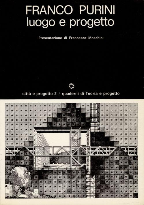 Franco Purini: Luogo e progetto