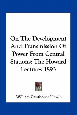 On the Development and Transmission of Power from Central Stations