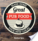Great Pub Food: Make Home Your New Local