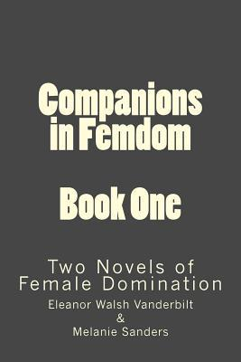 Companions in Femdom - Book One