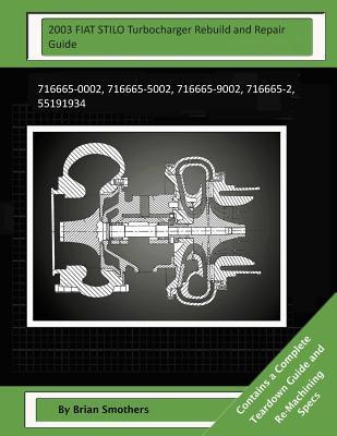 2003 FIAT STILO Turbocharger Rebuild and Repair Guide