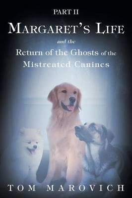 Part Two Margaret's Life and the Return of the Ghosts of the Mistreated Canines