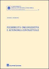 Flessibilita organizzativa e autonomia contrattuale