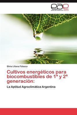Cultivos energéticos para biocombustibles de 1ª y 2ª generación