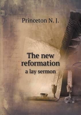 The New Reformation a Lay Sermon