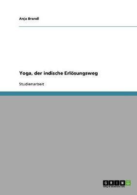 Yoga, der indische Erlösungsweg