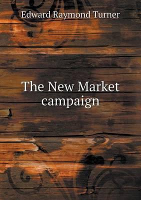 The New Market Campaign