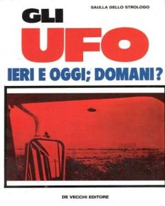 Gli UFO ieri e oggi; domani?