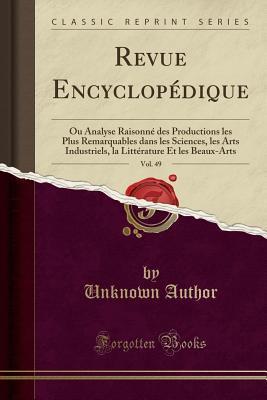 Revue Encyclopédique, Vol. 49