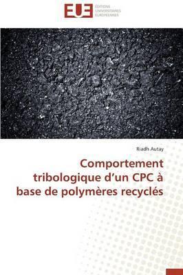 Comportement Tribologique d un Cpc a Base de Polymeres Recycles