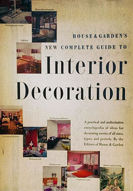 House & Garden's Complete Guide to Interior Decoration