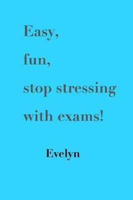 EASY FUN STOP STRESSING W/EXAM