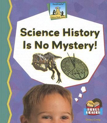 Science History Is No Mystery
