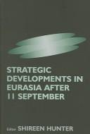 Strategic Developments in Eurasia After 11 September