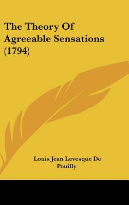 The Theory of Agreeable Sensations (1794)