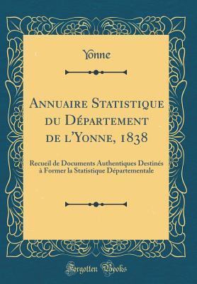 Annuaire Statistique du Département de l'Yonne, 1838