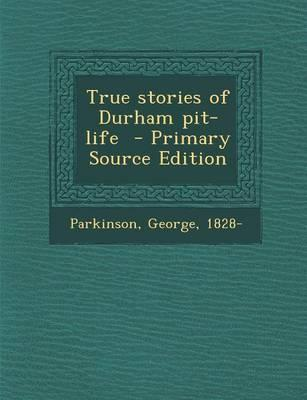 True Stories of Durham Pit-Life