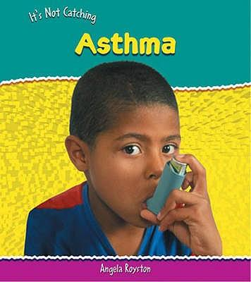 Asthma (It's Not Catching)