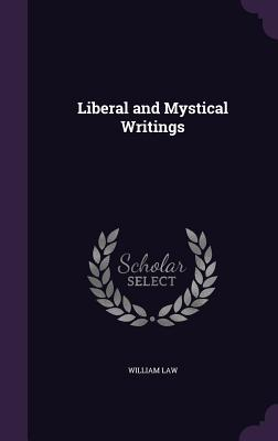 Liberal and Mystical Writings