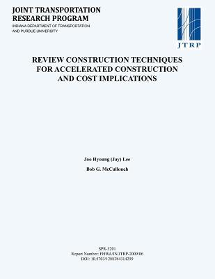 Review Construction Techniques for Accelerated Construction and Cost Implications