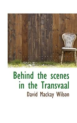 Behind the Scenes in the Transvaal