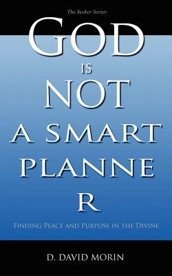God Is Not a Smart Planner