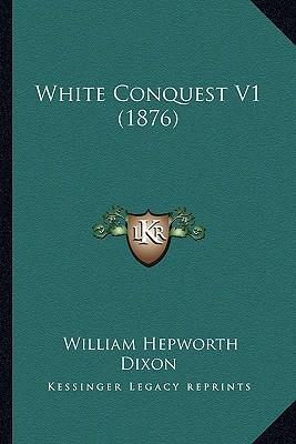 White Conquest V1 (1876) White Conquest V1 (1876)