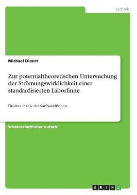 Zur potentialtheoretischen Untersuchung der Strömungswirklichkeit einer standardisierten Laborfinne