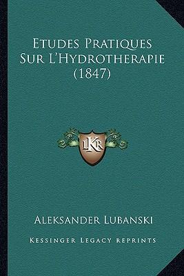 Etudes Pratiques Sur L'Hydrotherapie (1847)