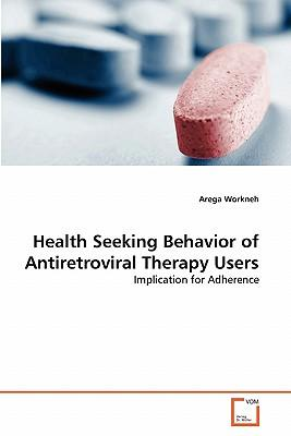 Health Seeking Behavior of Antiretroviral Therapy Users