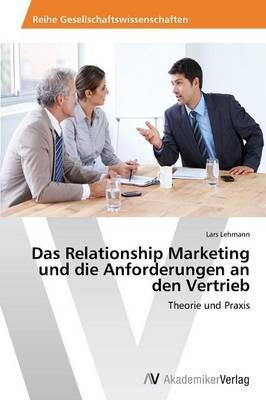 Das Relationship Marketing und die Anforderungen an den Vertrieb