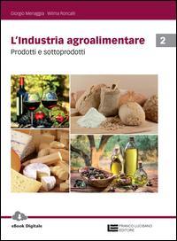 L'industria agroalimentare. Per le Scuole superiori. Con Contenuto digitale (fornito elettronicamente)
