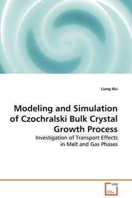 Modeling and Simulation of Czochralski Bulk Crystal Growth Process
