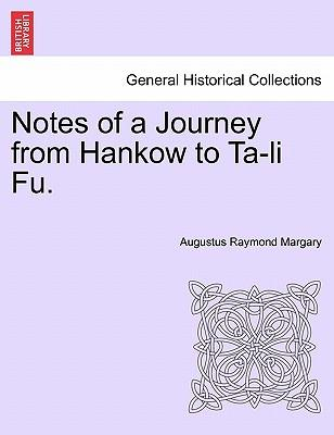 Notes of a Journey from Hankow to Ta-li Fu.