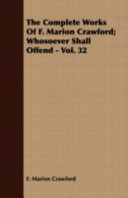 The Complete Works of F. Marion Crawford; Whosoever Shall Offend -