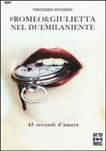 Romeo & Giulietta nel duemilaniente