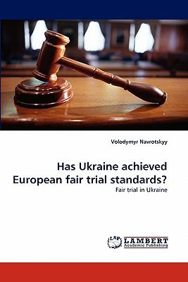 Has Ukraine achieved European fair trial standards?