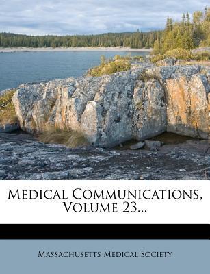Medical Communications, Volume 23...