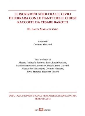 Le iscrizioni sepolcrali e civili di Ferrara con le piante delle chiese raccolte da Cesare Barotti