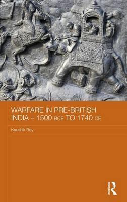 Warfare in Pre-British India – 1500BCE to 1740CE