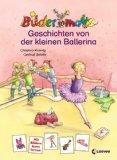 Bildermaus-Geschichten von der kleinen Ballerina