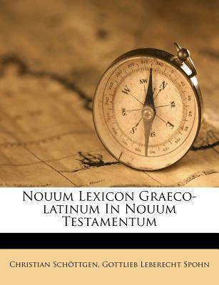 Nouum Lexicon Graeco-Latinum in Nouum Testamentum
